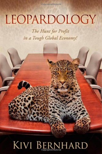 Leopardology: The Hunt For Profit In A Tough Global Economy: Bernhard, Kivi