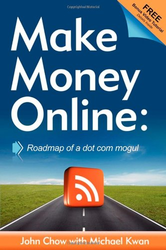 9781600376733: Make Money Online: Roadmap of a Dot Com Mogul