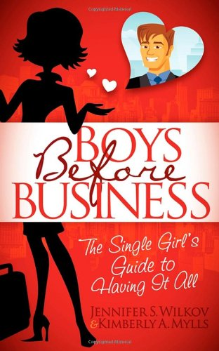 9781600377075: Boys Before Business: The Single Girl's Guide to Having It All