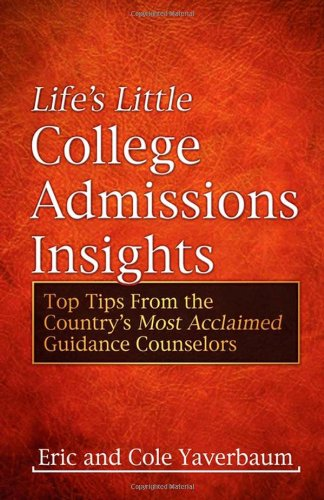 9781600377280: Life's Little College Admissions Insights: Top Tips From the Country's Most Acclaimed Guidance Counselors