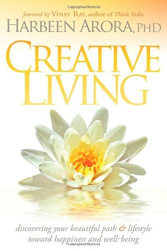 9781600377365: Creative Living: Discovering Your Beautiful Path & Lifestyle Toward Happiness & Well-Being