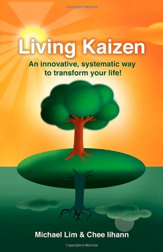 9781600377464: Living Kaizen: An Innovative, Systematic Way to Transform Your Life!