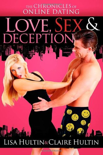 9781600377754: Love, Sex & Deception: The Chronicles of Online Dating