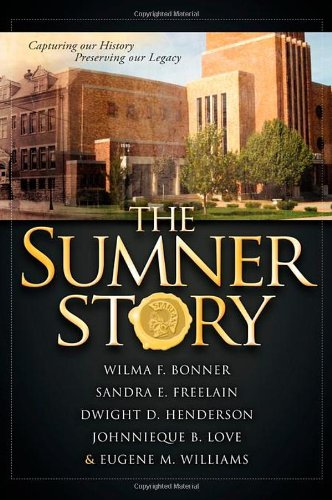 1: The Sumner Story: Capturing Our History: Bonner, Wilma F.;
