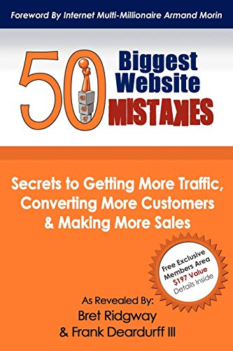 9781600379727: 50 Biggest Website Mistakes: Secrets to Getting More Traffic, Converting More Customers, & Making More Sales