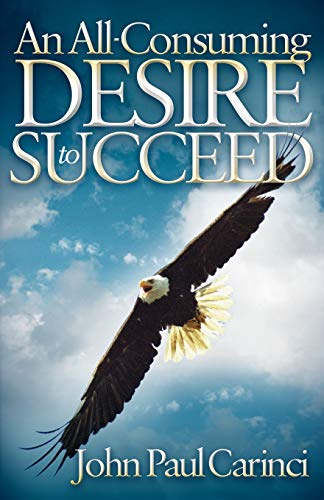 9781600379949: An All-Consuming Desire to Succeed
