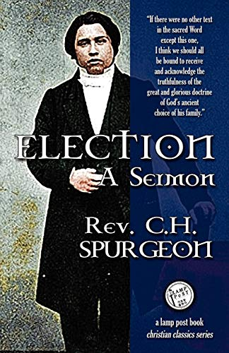 Election A Sermon: Charles Haddon Spurgeon