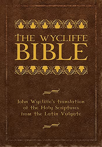 9781600391033: The Wycliffe Bible: John Wycliffe's Translation of the Holy Scriptures from the Latin Vulgate