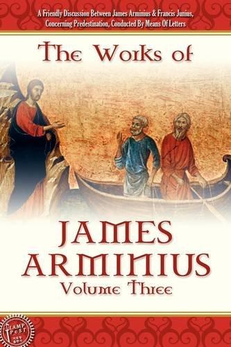 The Works of James Arminius, Volume 3: Arminius, James
