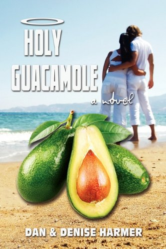 Holy Guacamole: Harmer, Denise, Harmer,