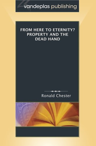 9781600420313: From Here to Eternity? Property And The Dead Hand