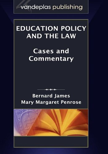 Education Policy and the Law: Cases and Commentary: Bernard James