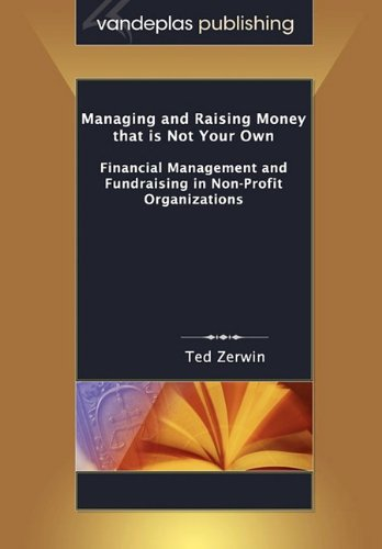 9781600420795: Managing and Raising Money that is Not Your Own: Financial Management and Fundraising in Non-Profit Organizations