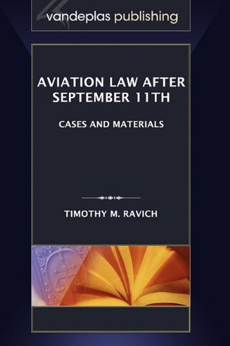 9781600421181: Aviation Law after September 11th: Cases and Materials