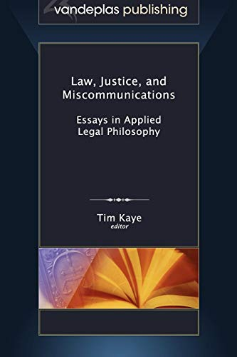 9781600421525: Law, Justice, and Miscommunications: Essays in Applied Legal Philosophy