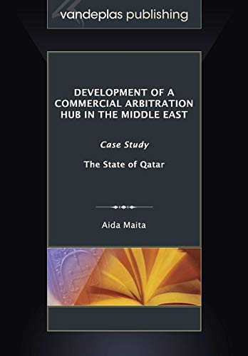 9781600422126: Development of a Commercial Arbitration Hub in the Middle East: Case Study - The State of Qatar