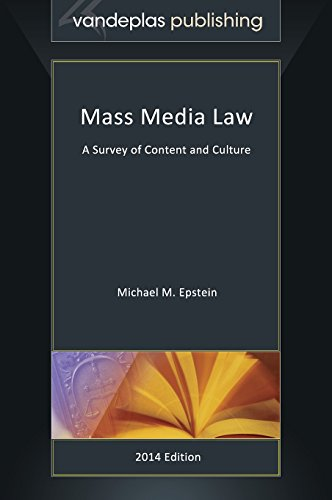 Mass Media Law - A Survey of Content and Culture: Epstein, Michael M.