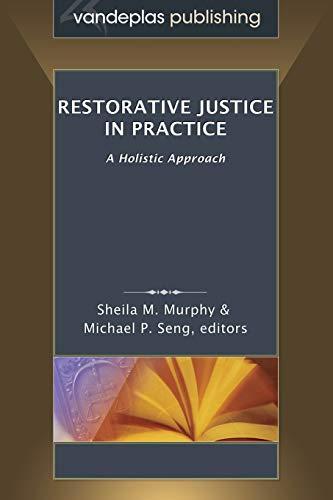 9781600422607: Restorative Justice in Practice: A Holistic Approach