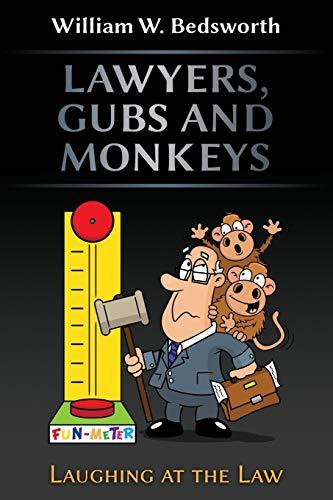 Lawyers, Gubs and Monkeys: Bedsworth, William W.