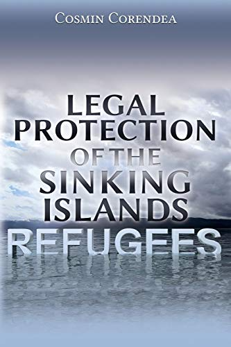 Legal Protection of the Sinking Islands Refugees: Cosmin Corendea