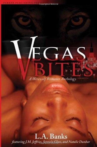 Vegas Bites: A Werewolf Romance Anthology (Noire: L. A. Banks,
