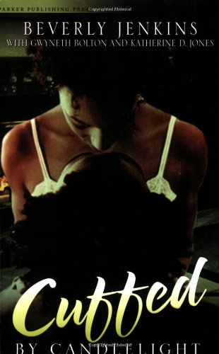 Cuffed by Candlelight An Erotic Romance Anthology (Noire Passion): Jenkins, Beverly & Gwyneth ...
