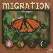 9781600441790: Migration (Nature's Cycles)