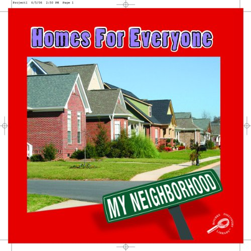 Homes for Everyone (My Neighborhood Discovery Library): Gillis, Jennifer Blizin