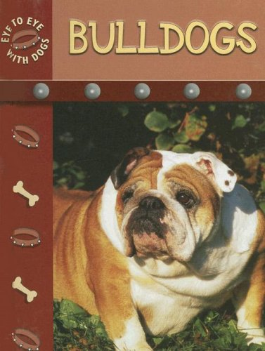 9781600442384: Bulldogs (Eye to Eye with Dogs)