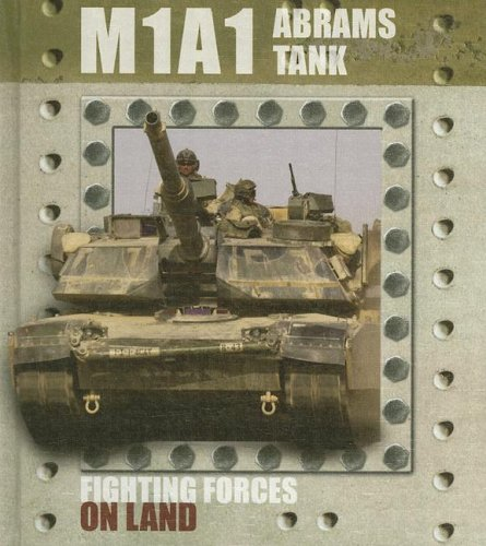 M1a1 Abrams Tank (Fighting Forces on Land): Baker, David