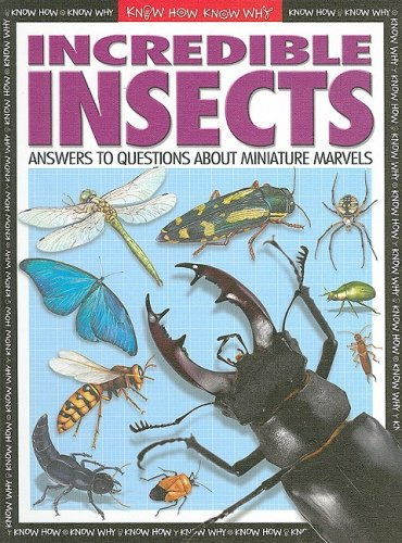 9781600442605: Incredible Insects: Answers to Questions About Miniature Marvels (Know How Know Why)