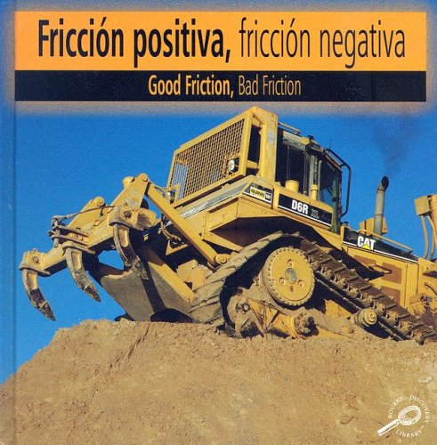 9781600442759: Friccion Positiva, Friccion Negativa / Good Friction, Bad Friction (Construction Forces Discovery Library)