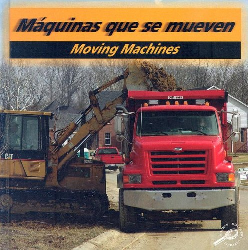 9781600442773: Maquinas Que Se Mueven / Moving Machines (Construction Forces Discovery Library (Bilingual Edition))