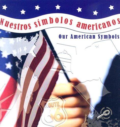 9781600443046: Nuestros Simbolos Americanos / Our American Symbols (The World Around Me) (Spanish and English Edition)