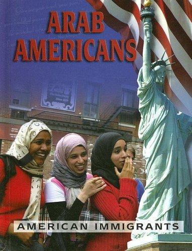 9781600446108: Arab Americans (American Immigrants)