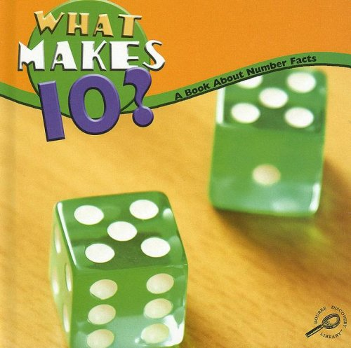 What Makes 10?: A Book about Number Facts (Math Focal Points) (1600446426) by Marcia S. Freeman