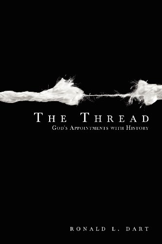9781600470295: The Thread: God's Appointments with History