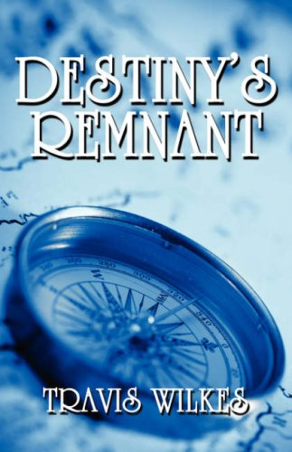 Destiny's Remnant: Wilkes, Travis