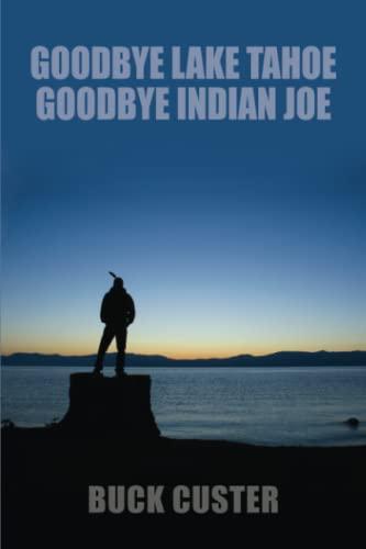 Goodbye Lake Tahoe, Goodbye Indian Joe: Custer, Buck