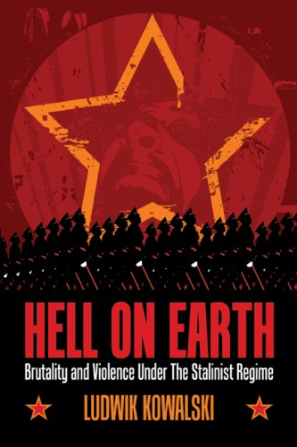 9781600472329: HELL ON EARTH: Brutality and Violence Under The Stalinist Regime