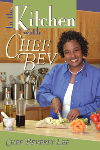 9781600472992: In the Kitchen with Chef Bev