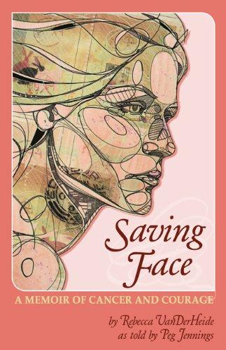 9781600473562: Saving Face: A Memoir of Cancer and Courage