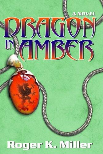 Dragon in Amber: Miller, Roger K.