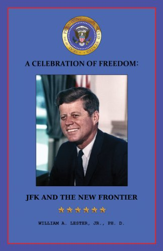 9781600475382: A Celebration of Freedom: JFK and the New Frontier