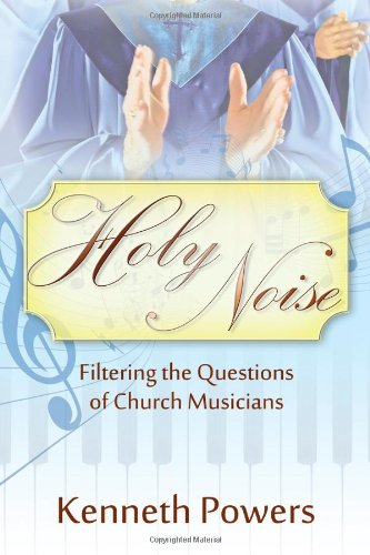 9781600476488: Holy Noise: Filtering the Questions of Church Musicians