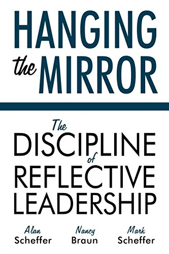 9781600477584: Hanging the Mirror: The Discipline of Reflective Leadership