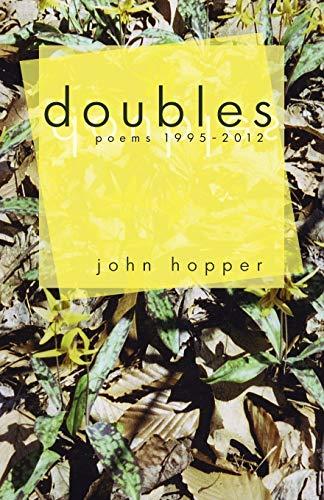 Doubles Poems 1995-2012: John Hopper