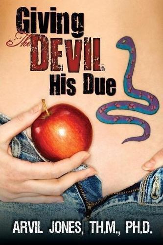 Giving the Devil His Due: Arvil Jones