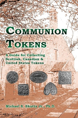 9781600478789: Communion Tokens: A Guide for Collecting Scottish, Canadian & United States Tokens