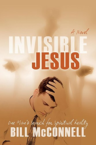 9781600479052: Invisible Jesus: One Man's Search for Spiritual Reality